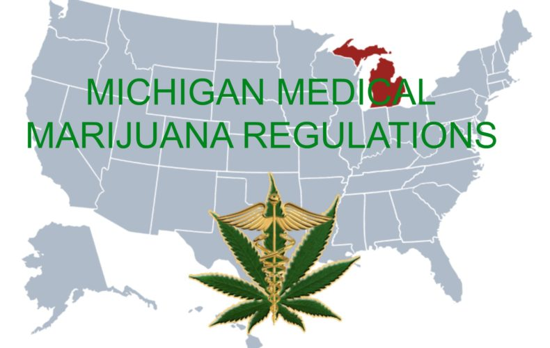 Michigan Medical Marijuana Regulations